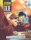John doe (nuova serie), n. 17 Questa lunga storia d'amore - Roberto Recchioni, Lorenzo Bartoli