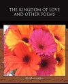 The Kingdom of Love and Other Poems - Ella Wheeler Wilcox