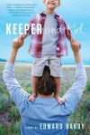 Keeper and Kid: A Novel - Edward Hardy