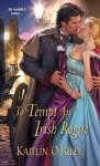 To Tempt an Irish Rogue (Hamilton Sisters) - Kaitlin O'Riley