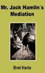 Mr. Jack Hamlin's Mediation - Bret Harte