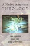 A Native American Theology - Clara Sue Kidwell, George E. Tinker