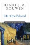 Life of the Beloved: Spiritual Living in a Secular World - Henri J.M. Nouwen