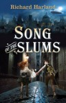 Song of the Slums - Richard Harland