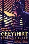 Greyshirt: Indigo Sunset - Rick Veitch, Frank Cho, David Lloyd