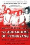 The Aquariums of Pyongyang: Ten Years in the North Korean Gulag - Kang Chol-Hwan, Pierre Rigoulot