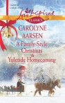A Family-Style Christmas and Yuletide Homecoming - Carolyne Aarsen
