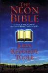 The Neon Bible - John Kennedy Toole