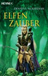 Elfenzauber (German Edition) - Dennis L. McKiernan, Arndt Drechsler, Christian Jentzsch