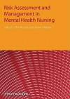 Risk Assessment and Management in Mental Health Nursing - Phil Woods, Alyson M. Kettles