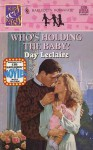 Who's Holding the Baby? - Day Leclaire