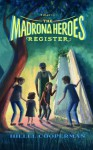 The Madrona Heroes Register: Echoes of the Past (Volume 4, Part 1 of 4) - Hillel Cooperman, Caroline Hadilaksono