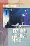 Practical Solitary Magic - Nancy B. Watson