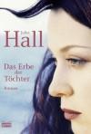 Das Erbe der Töchter: Roman (German Edition) - Juliet Hall, Jan Balaz, Heide Horn, Petra Hrabak