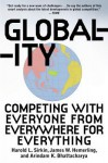 Globality: Competing with Everyone from Everywhere for Everything - Harold L. Sirkin, James W. Hemerling, Arindam Bhattacharya, Hal Sirkin