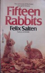 Fifteen Rabbits - Felix Salten