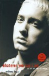 Whatever You Say I Am: The Life and Times of Eminem - Anthony Bozza