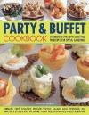 Party & Buffet Cookbook: Celebrate in Style with More Than 90 Recipes for Special Gatherings - Christine Ingram