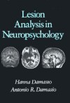 Lesion Analysis in Neuropsychology - Antonio R. Damasio, Hanna Damásio