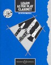 Learn As You Play Clarinet: Tutor Book (Learn As You Play Series) - Peter Wastall