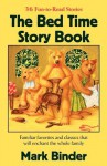 The Bed Time Story Book - Mark Binder