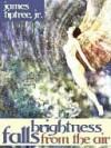 Brightness Falls from the Air - James Tiptree Jr.