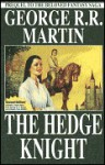 The Hedge Knight (Tales of Dunk and Egg, #1) - George R.R. Martin, Ben Avery, Mike S. Miller