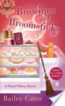 Brownies and Broomsticks (A Magical Bakery Mystery #1) - Bailey Cates