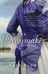 The Dressmaker - Kate Alcott
