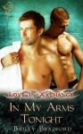 In My Arms Tonight (Love in XXchange) - Bailey Bradford