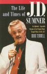 The Life and Times of J.D. Sumner: The World's Lowest Bass Singer - J.D. Sumner