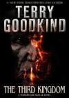 The Third Kingdom: A Richard and Kahlan Novel - Terry Goodkind