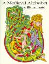 A Medieval Alphabet to Illuminate - NOT A BOOK