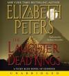 The Laughter of Dead Kings - Elizabeth Peters, Barbara Rosenblat
