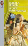 Le chat passe muraille - Robert A. Heinlein