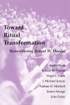 Toward Ritual Transformation: Remembering Robert W. Hovda - Gabe Huck, James Savage, Robert W. Hovda, Michael Joncas, Virgil Funk