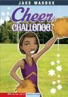 Cheer Challenge - Jake Maddox, Tuesday Mourning, Ronda Redmond