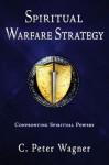 Spiritual Warfare Strategy - C. Peter Wagner