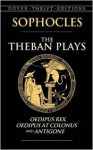 The Theban Plays: Oedipus Rex, Oedipus at Colonus & Antigone (Thrift) - Sophocles, George Young, George Young