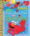 Elmo's Little Golden Book Favorites (Sesame Street) - Constance Allen, Sarah Albee, Maggie Swanson, Joe Ewers
