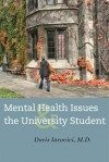 Mental Health Issues and the University Student - Doris Iarovici
