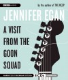 A Visit from the Goon Squad - Jennifer Egan, Roxana Ortega