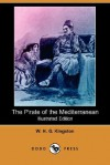 The Pirate of the Mediterranean (Illustrated Edition) (Dodo Press) - W.H.G. Kingston, F. Tilney