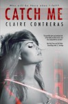 Catch Me - Claire Contreras
