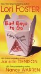 Bad Boys To Go - Lori Foster, Nancy Warren, Janelle Denison