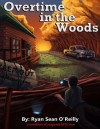 Overtime in the Woods - Ryan Sean O'Reilly, Tammy Salyer