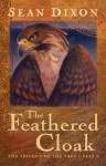 The Feathered Cloak - Sean Dixon
