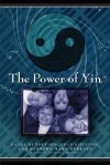 The Power of Yin: Celebrating Female Consciousness - Hazel Henderson, Jean Houston