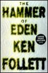 The Hammer of Eden: A Novel - Ken Follett