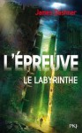 Le Labyrinthe (L'épreuve, #1) - James Dashner, Guillaume Fournier